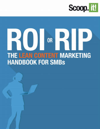 ROI or RIP: The Lean Content Marketing Handbook for SMBs Scoopit