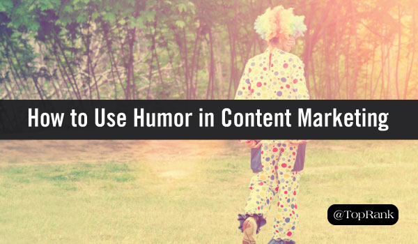 Funny Content, Serious Business: How to Use Humor in Content Marketing