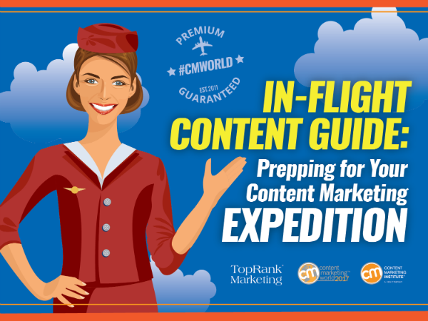 In-Flight Content Guide: Prepping for Your Content Marketing Expedition to #CMWorld