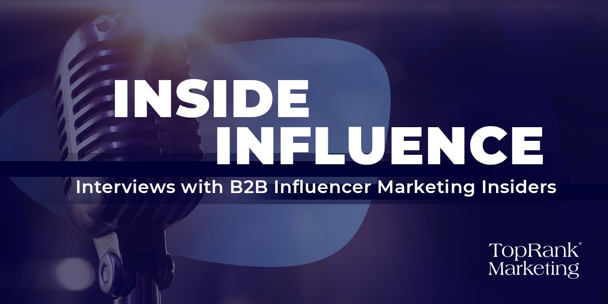 Inside Influence for B2B Influencer Marketers