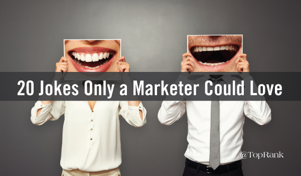 20 Jokes Only a Marketer Could Love