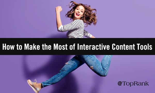 How to Make the Most of Interactive Content Tools