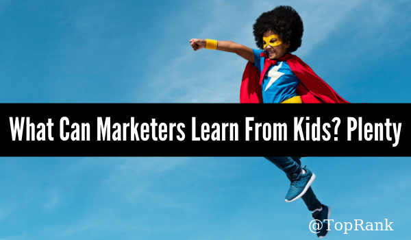 What Can Marketers Learn from Kids?