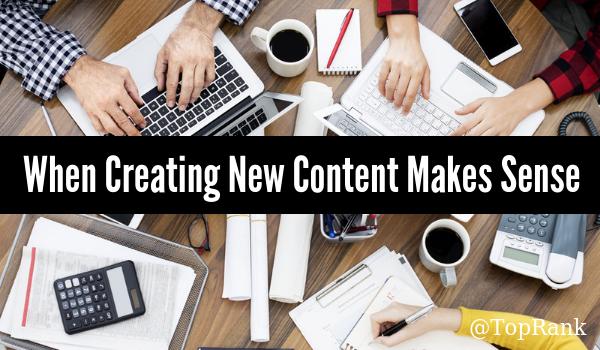 When New Content Creation Makes Sense