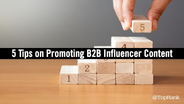 5 Tips Promote B2B Influencer Content