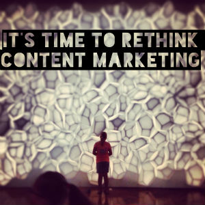 rethink content marketing