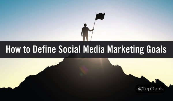 6 Questions to Ask Yourself When Setting Social Media Marketing Goals