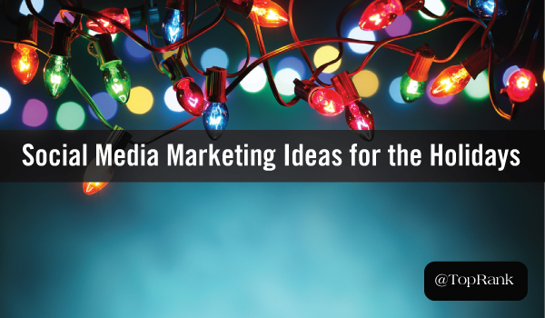 6 Ways to Celebrate the Holiday Season in Your Social Media Marketing