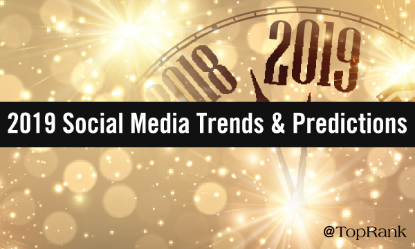 Social Media Marketing Trends & Predictions for 2019