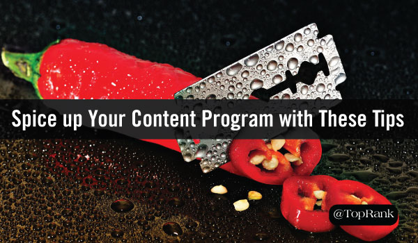 In a Content Marketing Slump? Spice up Your Program with These Tips