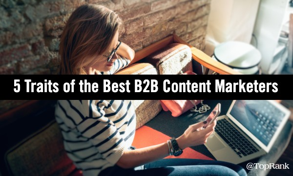 Traits of the Best B2B Content Marketers